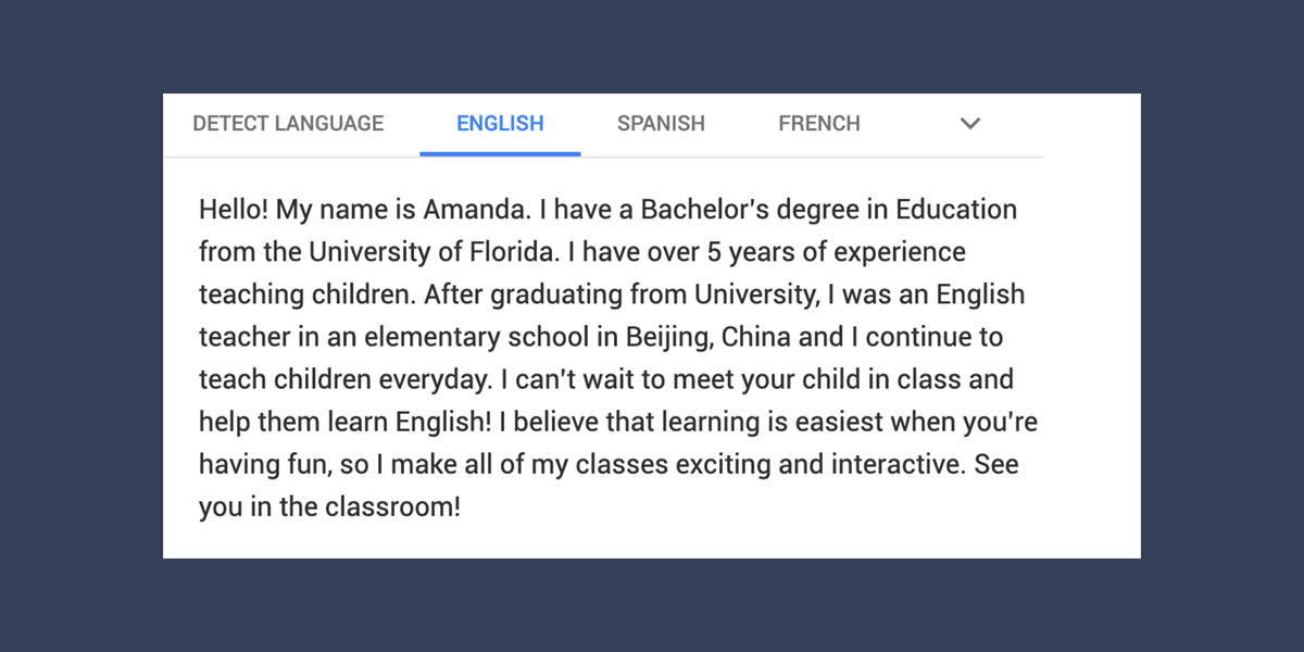 While VIPKid has staff who translate bios into Chinese, you want to make sure it's an easy job.